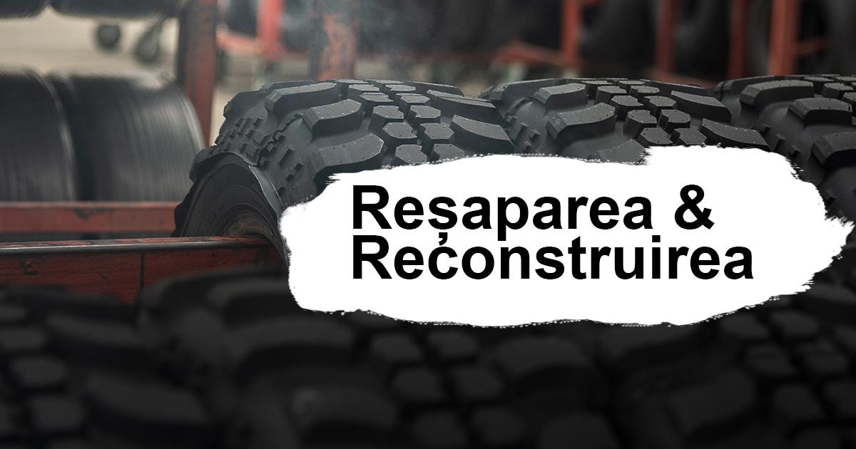 reșaparea și reconstruirea anvelopelor
